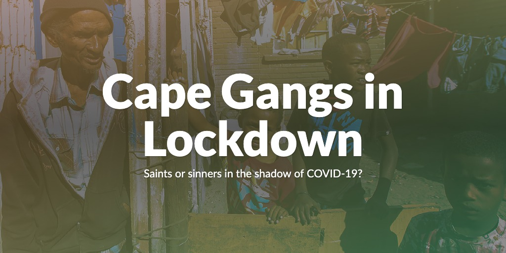 Cape Gangs in Lockdown